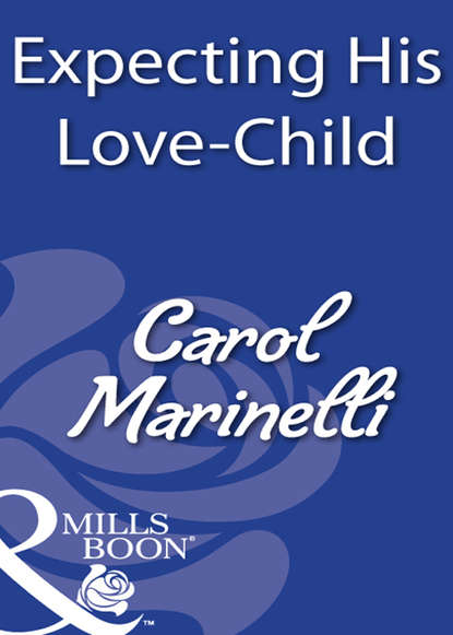CAROL MARINELLI Expecting His Love-Child carol marinelli cort mason dr delectable