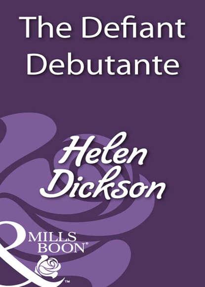Helen Dickson The Defiant Debutante helen dickson seducing miss lockwood