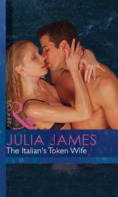 Julia James The Italian's Token Wife julia james the italian s token wife
