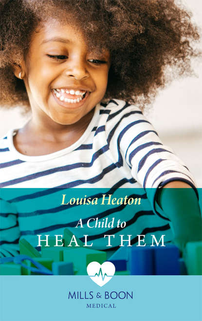Фото - Louisa Heaton A Child To Heal Them beverly a potter heal yourself