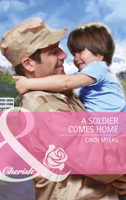 Cindi Myers A Soldier Comes Home tod comes home
