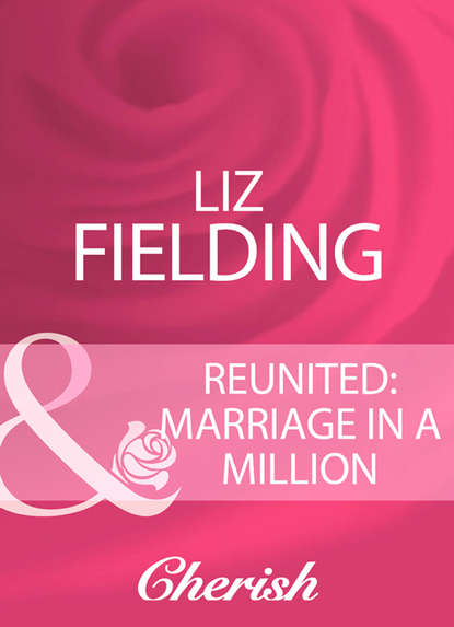 Liz Fielding Reunited: Marriage In A Million блокнот one in a million бм2017 136