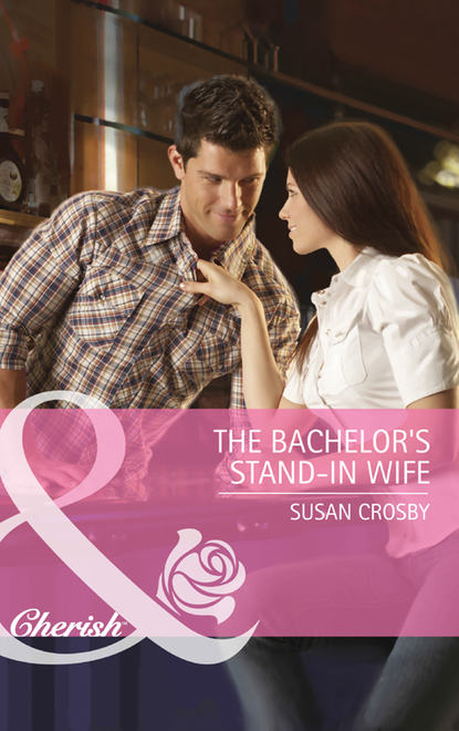 Susan Crosby The Bachelor's Stand-In Wife недорого