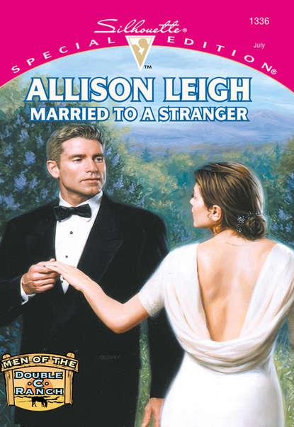 Allison Leigh Married To A Stranger allison leigh married to a stranger