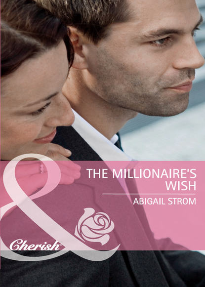 Abigail Strom The Millionaire's Wish abigail strom winning the right brother