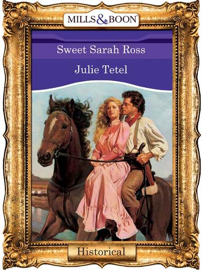 Julie Tetel Sweet Sarah Ross
