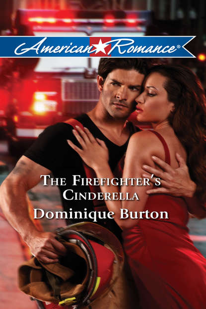 Dominique Burton The Firefighter's Cinderella tasha d lilley before the lights go out