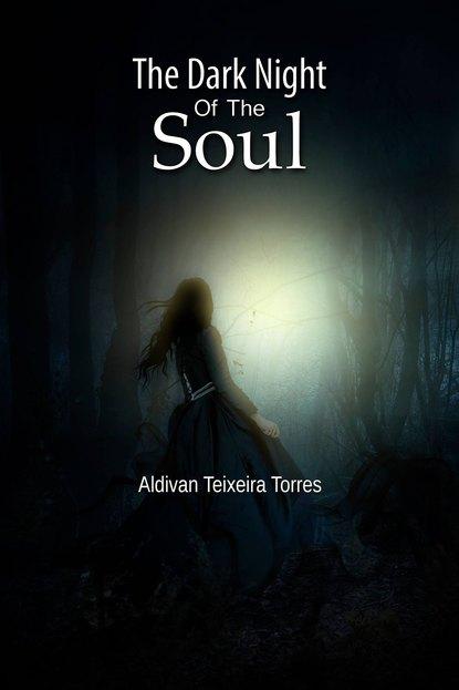 Aldivan Teixeira Torres The Dark Night Of The Soul недорого
