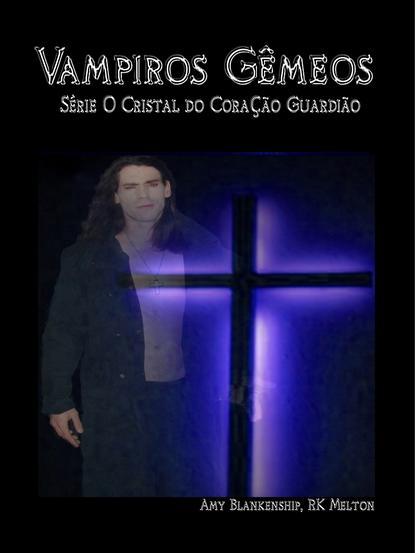 Amy Blankenship Vampiros Gêmeos amy blankenship dunkle flammen