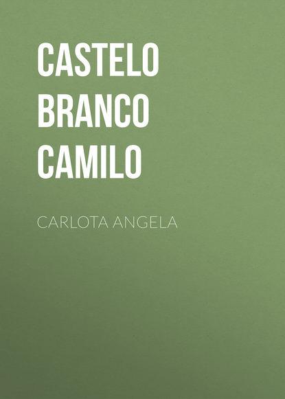 Castelo Branco Camilo Carlota Angela недорого