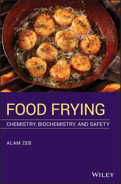 Фото - Alam Zeb Food Frying. Chemistry, Biochemistry, and Safety titus a m msagati the chemistry of food additives and preservatives