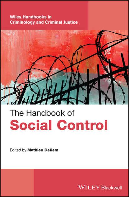 Mathieu Deflem The Handbook of Social Control social ecology and the vigor of police response