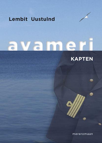 Фото - Lembit Uustulnd Avameri. Kapten russell stannard onu alberti aeg ja ruum