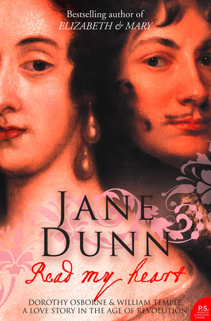 Jane Dunn Read My Heart: Dorothy Osborne and Sir William Temple, A Love Story in the Age of Revolution william henry allison baptist councils in america a historical study of their origin and the principles of their development