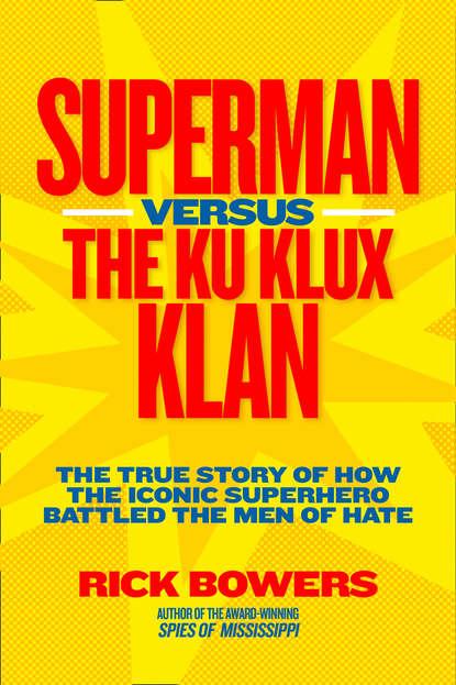 Фото - Richard Bowers Superman versus the Ku Klux Klan: The True Story of How the Iconic Superhero Battled the Men of Hate сабвуфер bowers