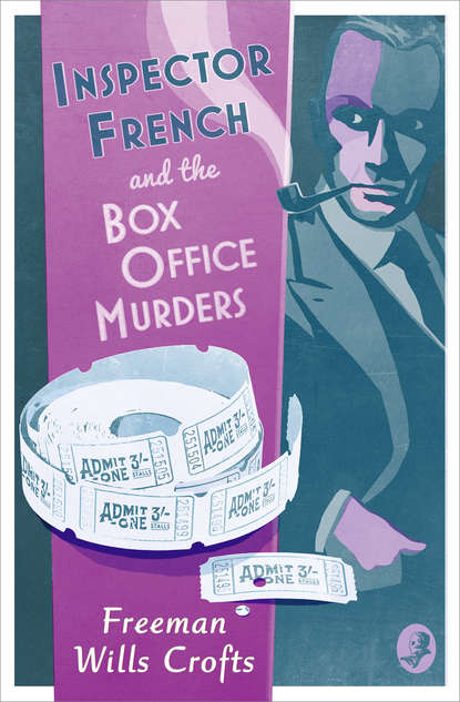 Фото - Freeman Crofts Wills Inspector French and the Box Office Murders freeman crofts wills the groote park murder