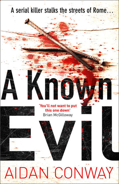 Aidan Conway A Known Evil: A gripping debut serial killer thriller full of twists you won't see coming michael wood a room full of killers a gripping crime thriller with twists you won't see coming
