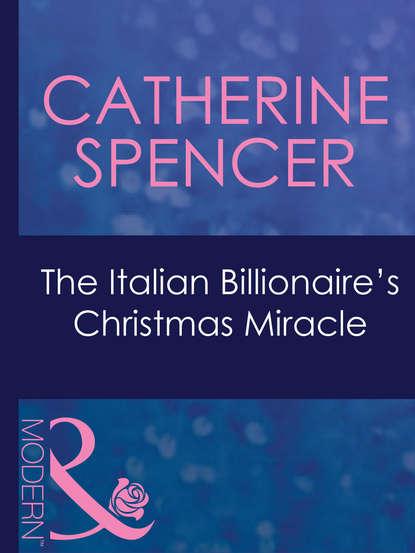 Catherine Spencer The Italian Billionaire's Christmas Miracle arlene hill tomorrow is october