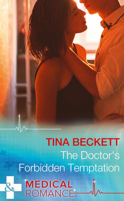 Tina Beckett The Doctor's Forbidden Temptation tina beckett the doctor s forbidden temptation