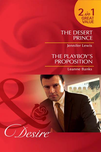 Фото - Jennifer Lewis The Desert Prince / The Playboy's Proposition: The Desert Prince / The Playboy's Proposition michael mewshaw the lost prince