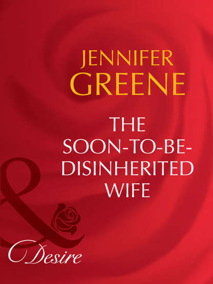 Фото - Jennifer Greene The Soon-To-Be-Disinherited Wife go out