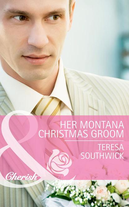 Teresa Southwick Her Montana Christmas Groom недорого