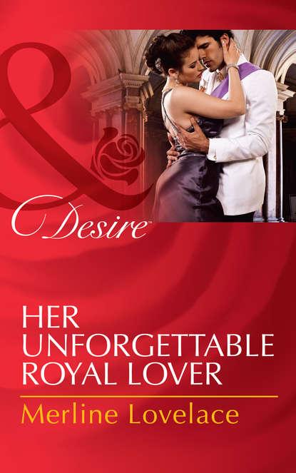 Merline Lovelace Her Unforgettable Royal Lover merline lovelace full throttle