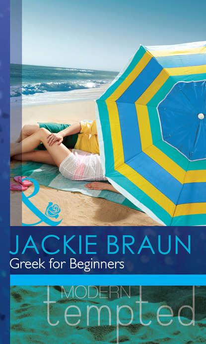 Jackie Braun Greek for Beginners darcie johnston is this normal