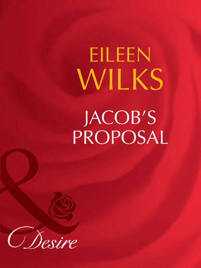 Eileen Wilks Jacob's Proposal eileen wilks the loner and the lady