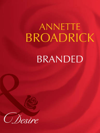 Фото - Annette Broadrick Branded ashley summers that loving touch
