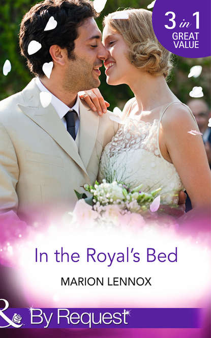 In the Royal's Bed: Wanted: Royal Wife and Mother