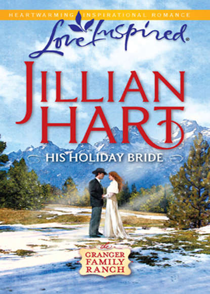 Jillian Hart His Holiday Bride jillian hart patchwork bride