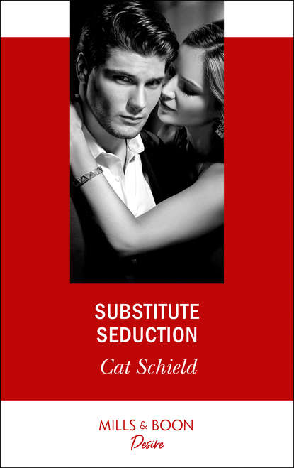 Cat Schield Substitute Seduction a matter of revenge