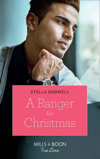Stella Bagwell A Ranger For Christmas