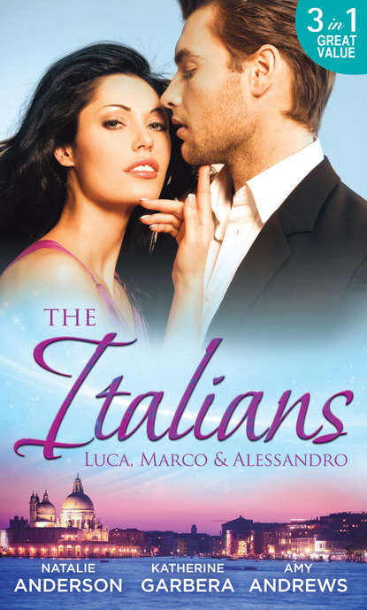 Фото - Natalie Anderson The Italians: Luca, Marco and Alessandro: Between the Italian's Sheets / The Moretti Heir / Alessandro and the Cheery Nanny amy andrews alessandro and the cheery nanny