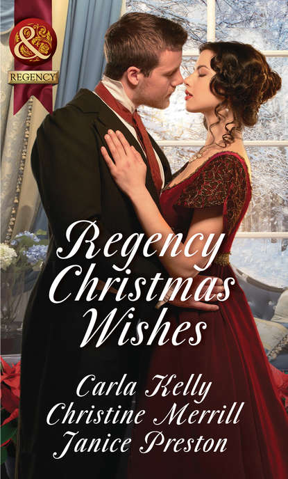 Christine Merrill Regency Christmas Wishes: Captain Grey's Christmas Proposal / Her Christmas Temptation / Awakening His Sleeping Beauty therese beharrie her festive flirtation