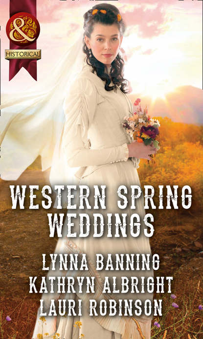 Kathryn Albright Western Spring Weddings: The City Girl and the Rancher / His Springtime Bride / When a Cowboy Says I Do недорого