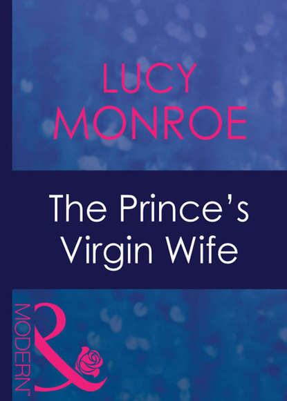 LUCY MONROE The Prince's Virgin Wife lloyd a the innocent wife