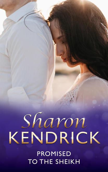 Sharon Kendrick Promised to the Sheikh sharon kendrick the desert king s virgin bride