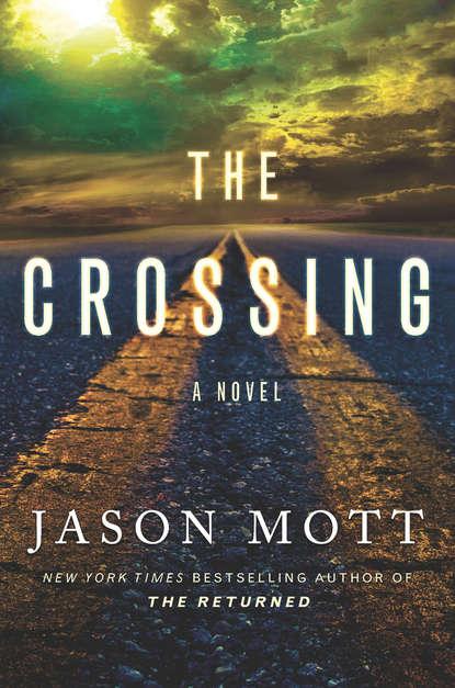Фото - Jason Mott The Crossing jason mott the returned