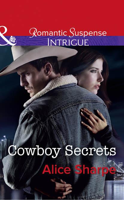 Фото - Alice Sharpe Cowboy Secrets sierra cartwright on his terms