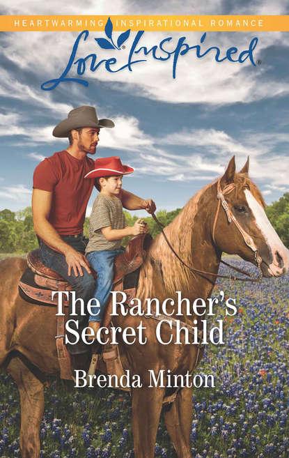 Brenda Minton The Rancher's Secret Child brenda minton trusting him