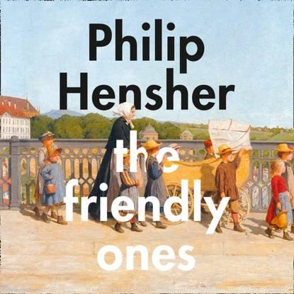 Philip Hensher Friendly Ones philip hensher the emperor waltz
