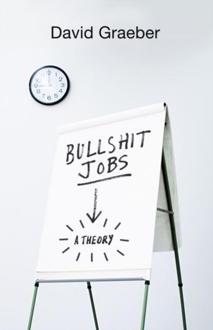 David Graeber Bullshit Jobs another bullshit night in suck city