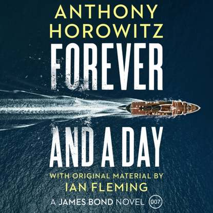 Anthony Horowitz Forever and a Day anthony horowitz forever and a day