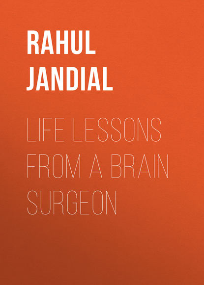 Dr Rahul Jandial Life Lessons from a Brain Surgeon lessons from jessica