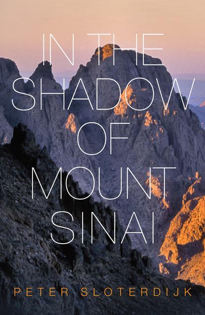 """ð'ð°ñ€ðµð¶ðºð¸ ð¿ðµñ€ñ‡ð°ñ'ðºð¸ ð¸ ñˆð°ñ€ñ""""ñ‹ Peter Sloterdijk In The Shadow of Mount Sinai"""