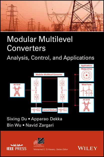 Bin Wu Modular Multilevel Converters jos arrillaga self commutating converters for high power applications