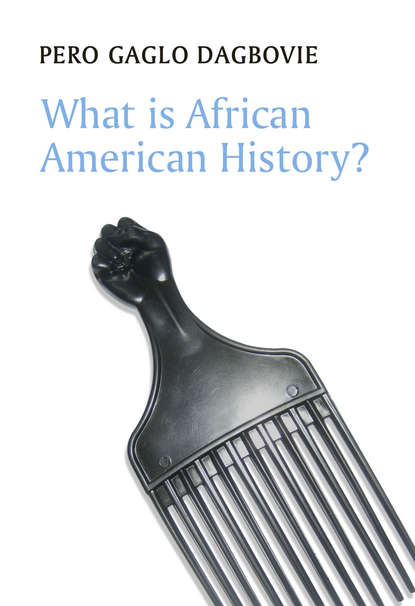 Фото - Pero Dagbovie Gaglo What is African American History? gregory bell s in the black a history of african americans on wall street