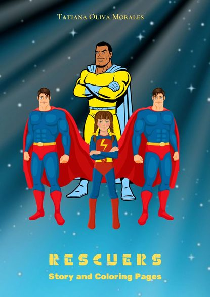 Tatiana Oliva Morales Rescuers. Story and Coloring Pages